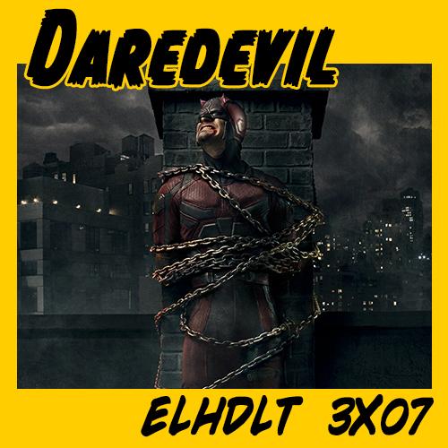 Podcast ELHDLT 3×07 Especial Daredevil Vol. 2