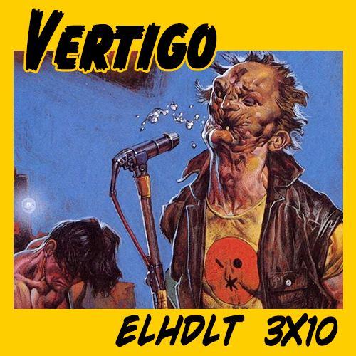 Podcast de ELHDLT: Especial Vertigo