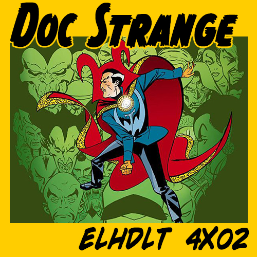 Nuevo podcast de ELHDLT: Doctor Extraño
