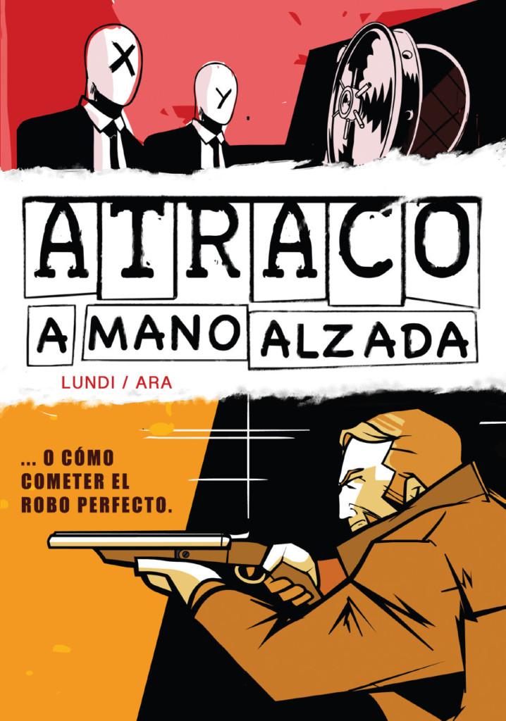 Reseña de Atraco a Mano Alzada
