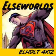 Gran especial anual del podcast de ELHDLT: Elseworlds