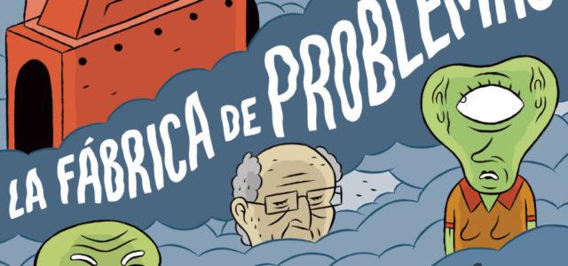 Novedad ¡Caramba! abril 2018: La fábrica de problemas