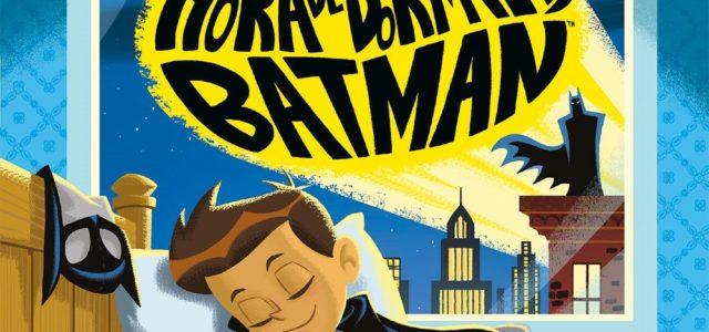 Es hora de dormir, Batman. De Michael Dahl y Ethen Beavers.