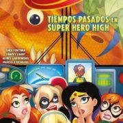 DC Superhero Girls: Tiempos pasados en Superhero High