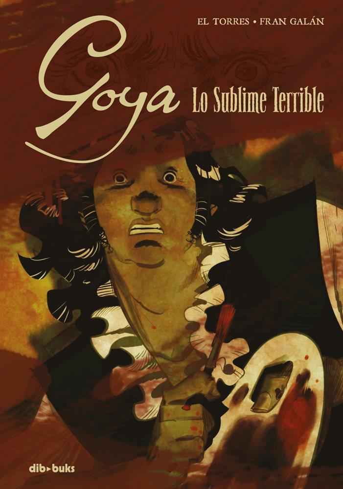 Goya. Lo sublime terrible portada
