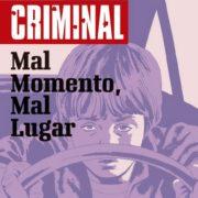 Criminal 7: Mal momento, mal lugar