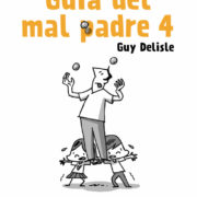 Guía del mal padre 4, de Guy Delisle.