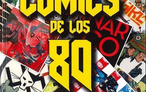 Cómics de los 80. La década que lo cambió todo