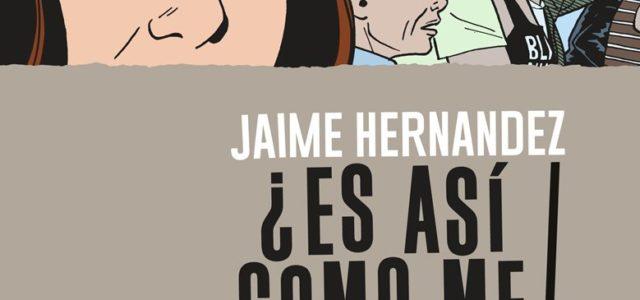 ¿Es así como me ves? de Jaime Hernandez