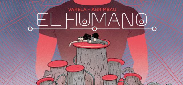 El humano, de Varela y Agrimbau
