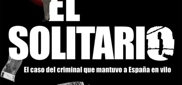 El Solitario, de Lorenzo Silva, Manuel Marlasca y Cristóbal Fortúnez.