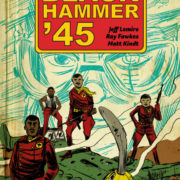 Black Hammer '45, de Jeff Lemire, Ray Fawkes y Matt Kindt