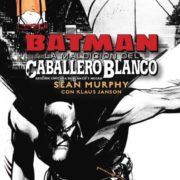 Batman: La maldición del Caballero Blanco, de Sean Murphy