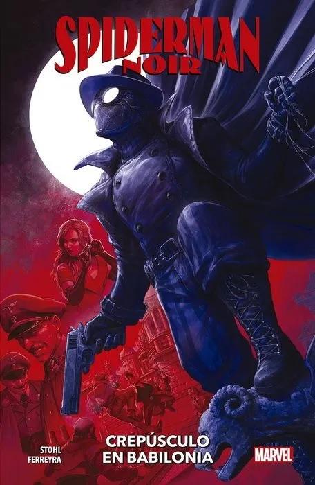 Spiderman Noir Crepúsculo en Babilonia