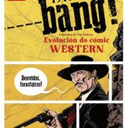 Exposiciones coruñesas. Bang! 1940-2020. Evolución do cómic western