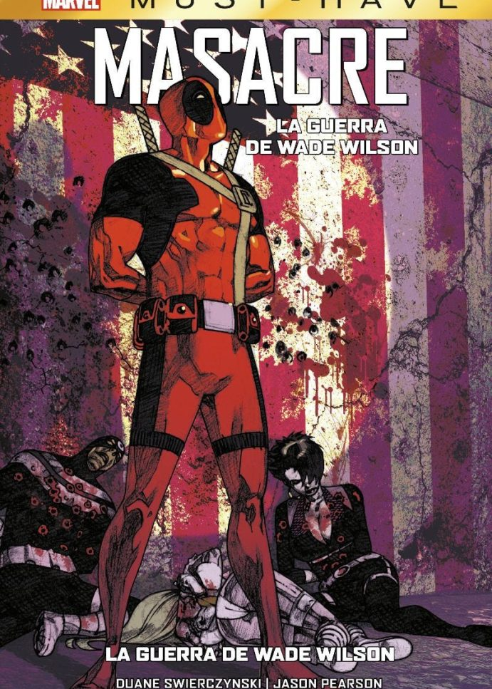 Marvel Must-Have: Masacre. La Guerra de Wade Wilson